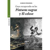 Goya recuperado en las «Pinturas negras» y «El