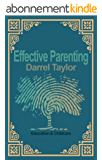 Effective Parenting Raising Kids with positive traits: Education and Childcare (English Edition)