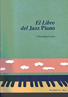 LEVINE Mark - El Piano de Jazz (Metodo) para Piano (Ed.Español