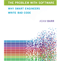The Problem with Software: Why Smart Engineers Write Bad Code (English Edition)