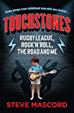 Touchstones: Rugby League, Rock 'n' Roll, The Road and Me