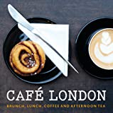 Cafe London: Brunch, Lunch, Coffee and Afternoon Tea