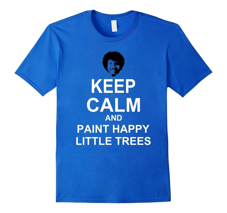 Bob Ross Boss Keep Calm and Happy Little Trees T Shirt-CL