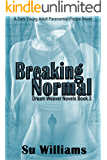 BREAKING NORMAL - Dream Weaver Novels Book 3: A Dark Young Adult Paranormal Fiction Novel