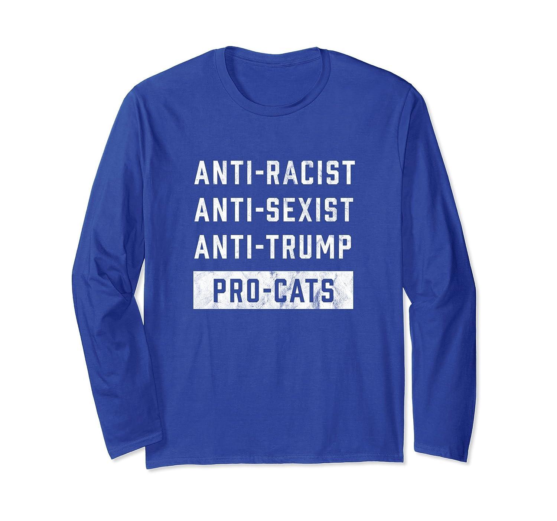 Anti Trump Long Sleeve Anti-Racist Anti-Sexist Pro Cat Shirt-AZP