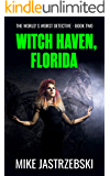 Witch Haven, Florida (The World's Worst Detective Book 2)