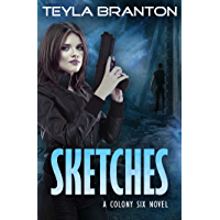 Sketches: A Post-Apocalyptic Dystopian Sci-Fi Novel (Colony Six Book 1)
