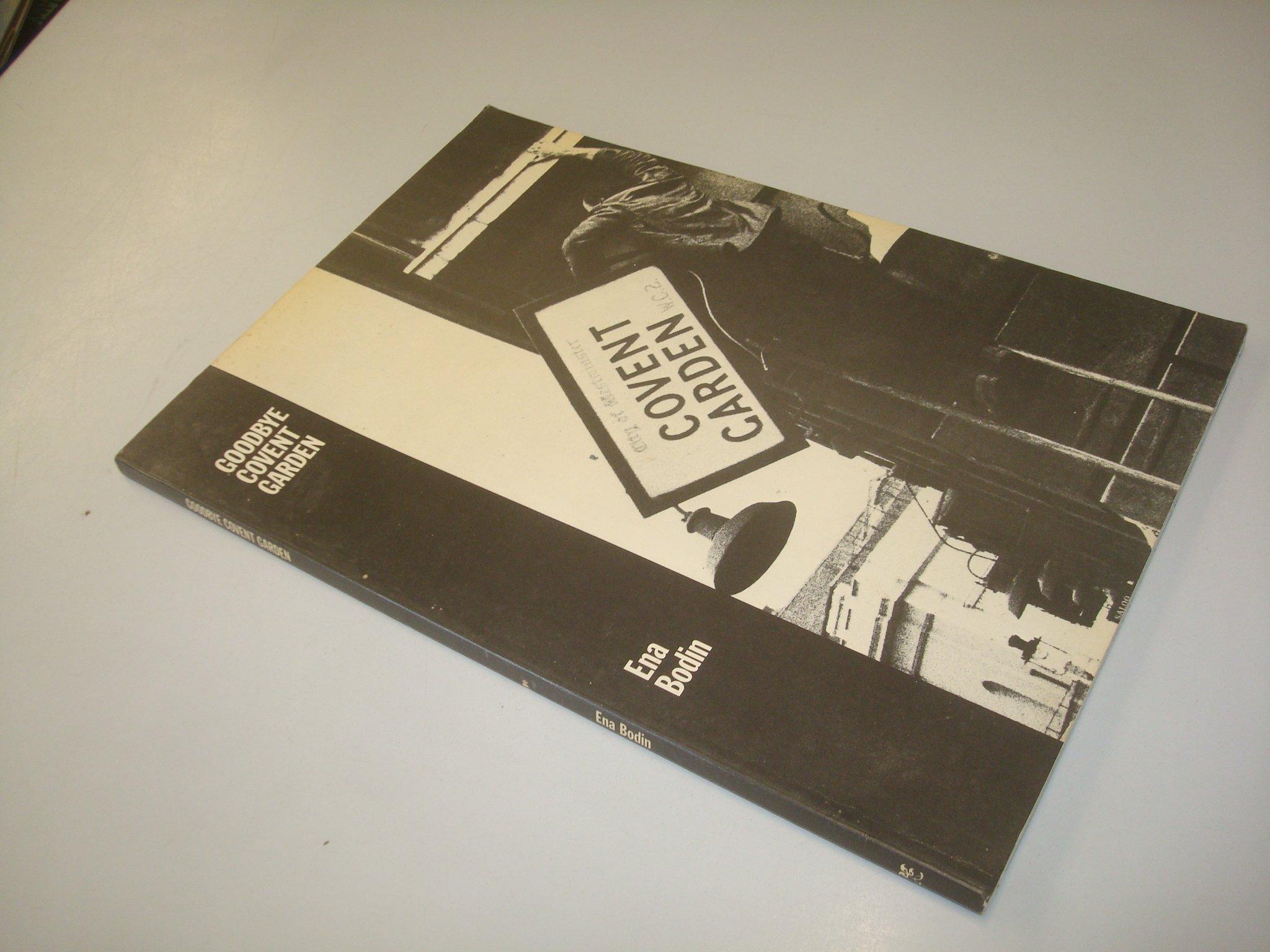 Goodbye Covent Garden: Ena Bodin: 9780902280304: Amazon.com: Books