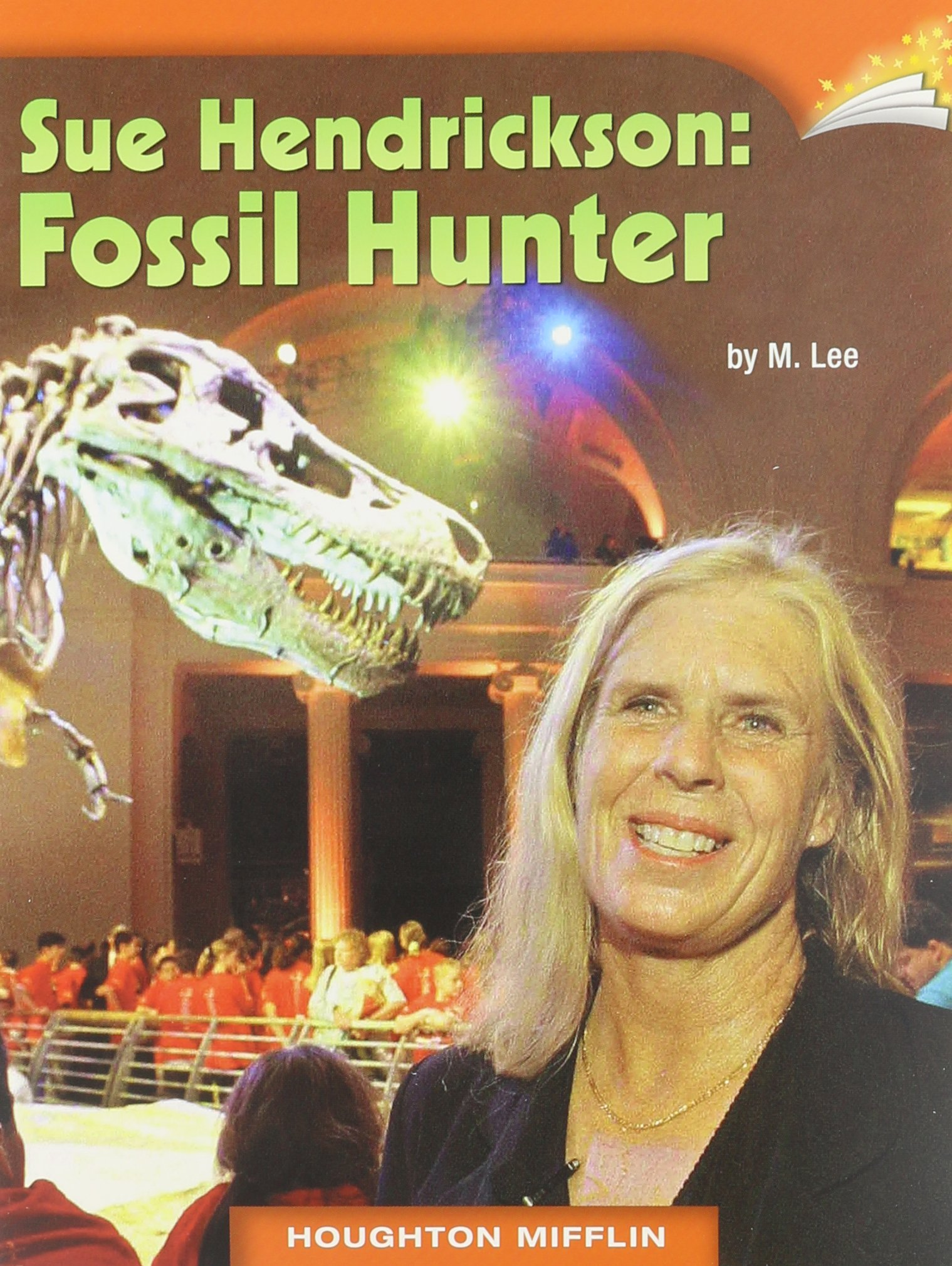 Journeys Leveled Readers: Individual Titles Set (6 copies each) Level L Sue Hendrickson: Fossil Hunter pdf