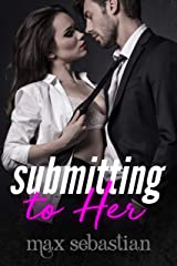 Submitting to Her (a full-length femdom romance) Kindle Edition