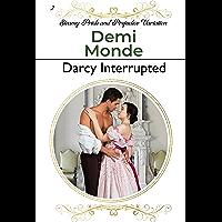 Darcy Interrupted: A Pride and Prejudice Steamy Variation (Steamy Pride and Prejudice Variations)