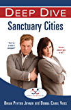 Deep Dive: Sanctuary Cities