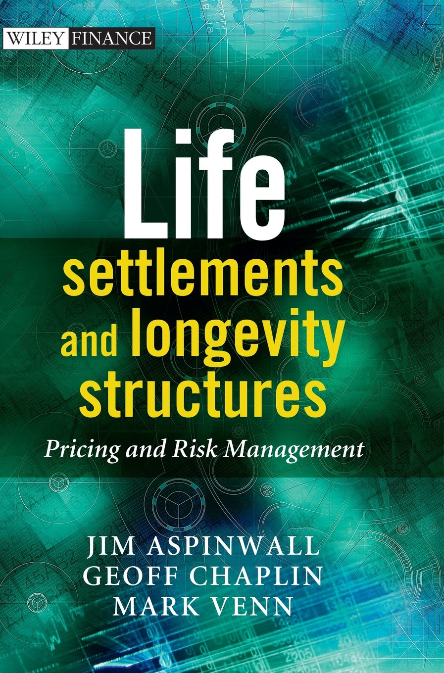 Life Settlements and Longevity Structures: Pricing and Risk Management
