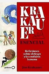 Krakauer esencial: Reflexiones sobre el riesgo y la condición humana (Spanish Edition) Kindle Edition