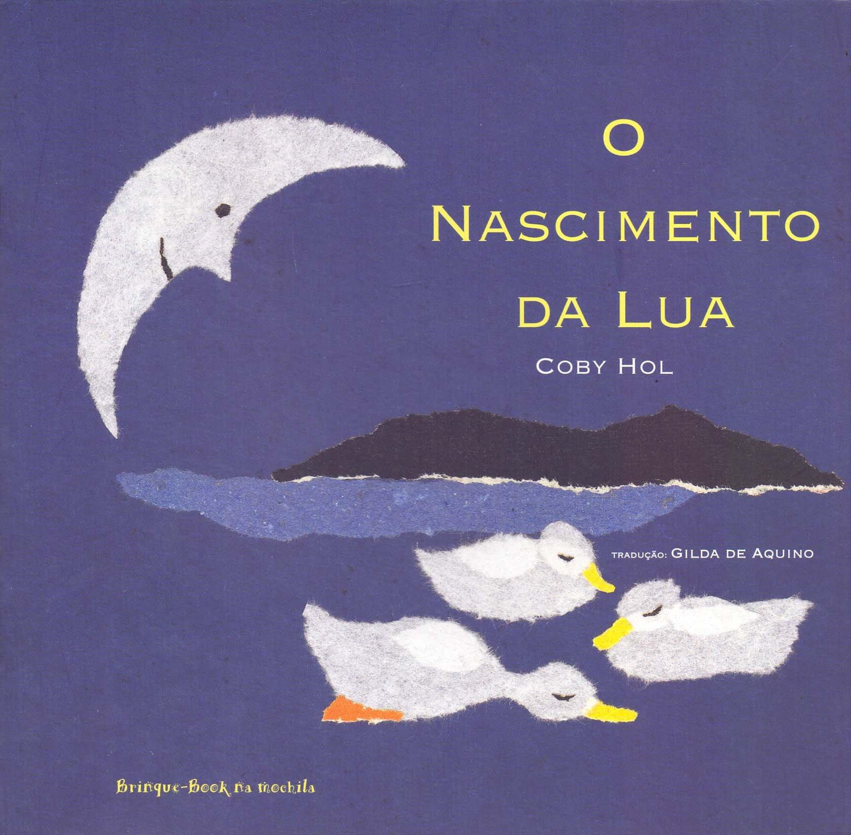 O Nascimento da Lua (Em Portuguese do Brasil): Coby Hol: 9788574120805: Amazon.com: Books