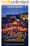 Fully Committed (Merriville Firefighter Heroes Book 2)