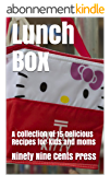 Lunch Box: A collection of 15 Delicious Recipes for kids and moms (English Edition)
