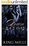 DOWN BITCH (BASED ON TRUE STORIES SERIES)