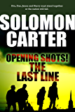 OPENING SHOTS! THE LAST LINE: Opening the Last Line Conspiracy Thriller Series