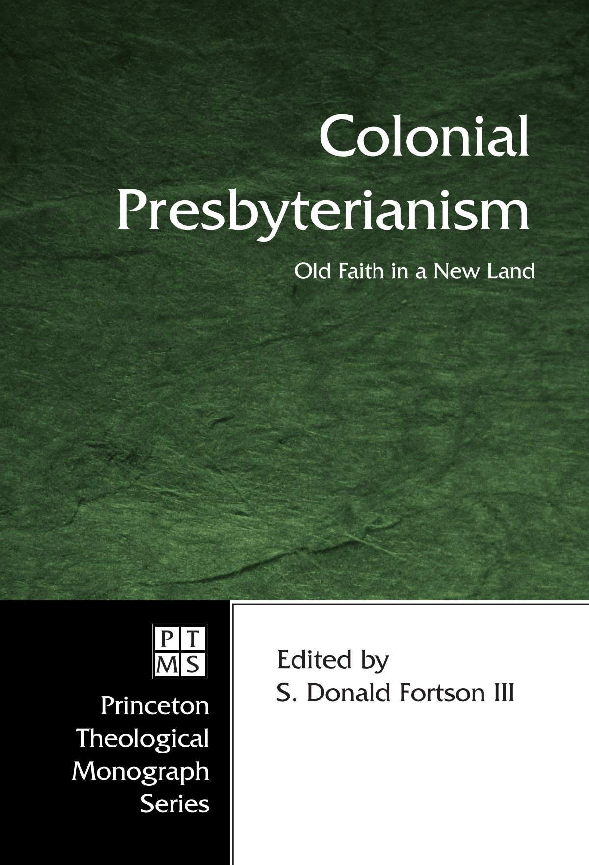 Download Colonial Presbyterianism: Old Faith in a New Land (Princeton Theological Monograph) pdf epub