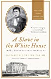 A Slave in the White House: Paul Jennings and the