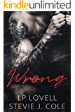 Wrong: An Enemies to Lovers Dark Romance Novel