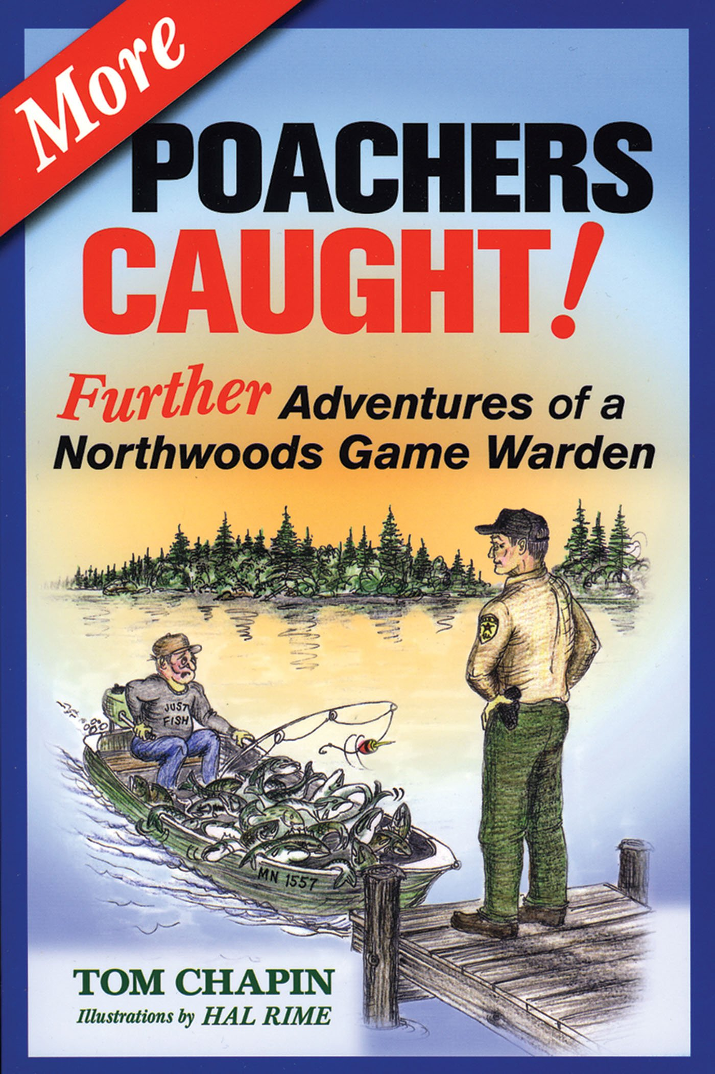 More Poachers Caught!: Further Adventures of a Northwoods Game Warden pdf epub