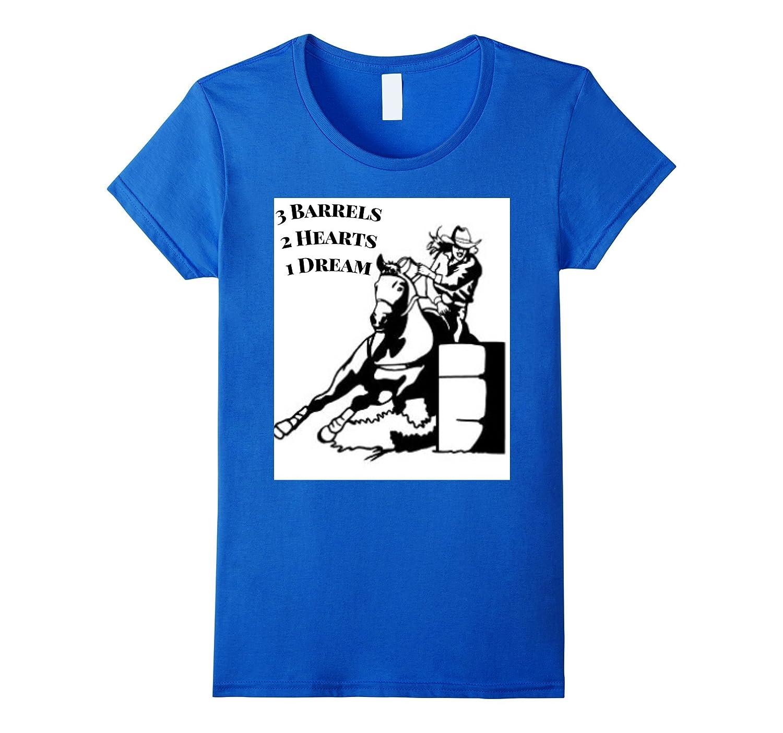 Womens 3 Barrels 2 Hearts 1 Dream Shirt for Barrel Racers-Teehay