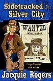 Sidetracked in Silver City (Honey Beaulieu - Man Hunter) (Volume 2)