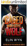 Caged with the Wolf (The Wolves of the Daedalus Book 3)