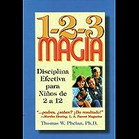 1-2-3 Magia: Disciplina Efectiva para Niños de 2 a 12