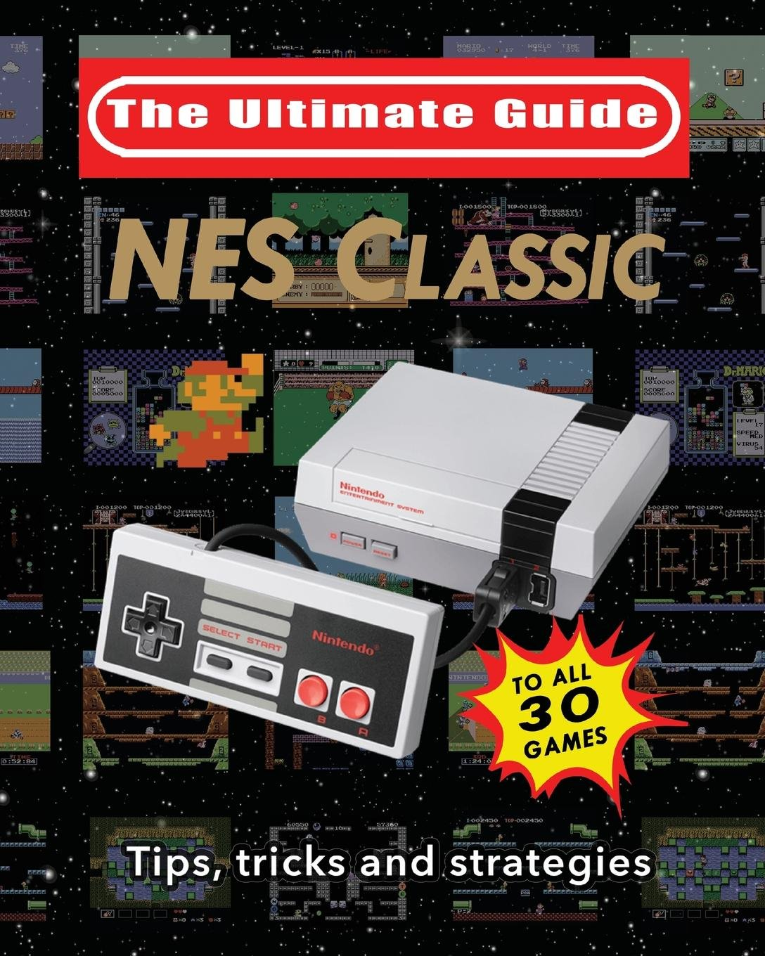 NES Classic: Ultimate Guide To The NES Classic: Tips, Tricks ...