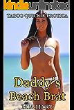 Daddy's Beach Brat: Taboo Quickie Erotica