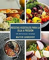 Recetas Vegetales Para La Olla A Presión: 49