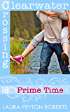Prime Time (Clearwater Crossing Book 18)