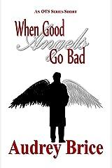 When Good Angels Go Bad