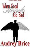 When Good Angels Go Bad