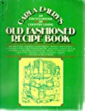 Old Fashioned Recipe Book: An Encyclopedia of Country Living