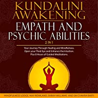 Kundalini Awakening, Empath and Psychic Abilities 2 in 1: Your Journey through Healing and Mindfulness. Open Your Third…