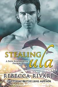Stealing Ula: A Fada Shapeshifter Prequel (The Fada Shapeshifter Book 0)