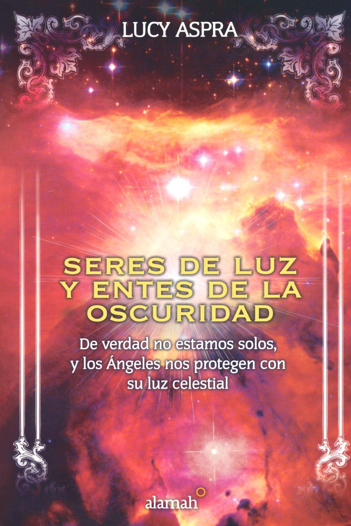 Seres de luz y entes de la oscuridad (Spanish Edition) PDF
