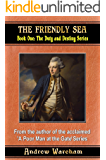 The Friendly Sea (The Duty and Destiny Series Book 1)