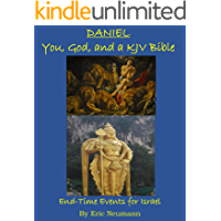 Daniel:  You, God, and a KJV Bible: End-Time Events for Israel (Old Testament Commentary Book 22)