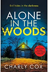 Alone in the Woods: A completely gripping crime thriller that will have you on the edge of your seat (Detective Alyssa Wyatt) Kindle Edition