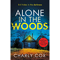 Alone in the Woods: A completely gripping crime thriller that will have you on the edge of your seat (Detective Alyssa…