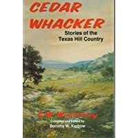 Cedar Whacker: Stories of the Texas Hill Country