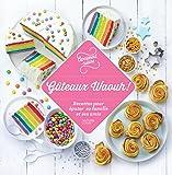 100 recettes Gâteaux Waouh !: Recettes pour épater sa famille et ses amis