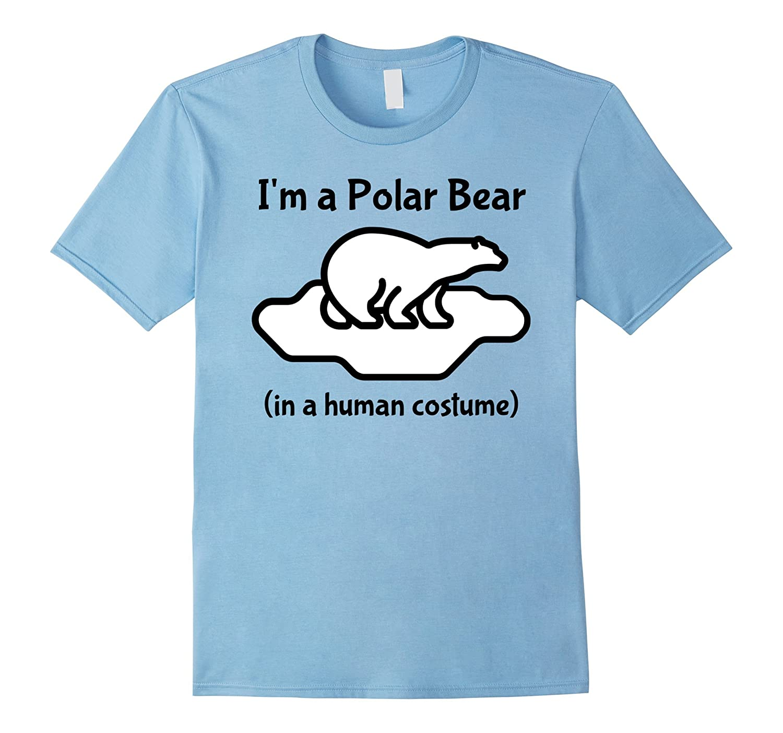 I'm a Polar Bear in a Human Costume Novelty T-Shirt-FL