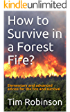How to Survive in a Forest Fire?: Elementary and advanced advice for the fire and survival (English Edition)