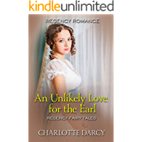 An Unlikely Love for the Earl (Regency Fairy Tales Book 3)